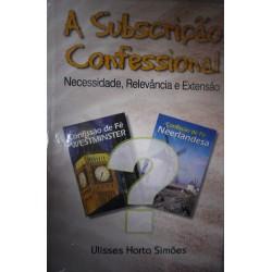 Subscrição confessional – Necessidade, relevância e extensão (Ulisses Horta Simões)