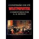 CONFISSÃO DE WESTMINSTER COMENTADA (A. A. Hodge) CAPA DURA R$ 89,00
