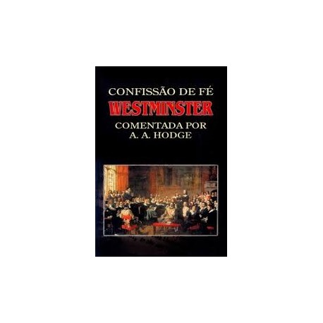 Confissão de Westminster comentada