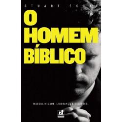 O HOMEM BÍBLICO - MASCULINIDADE, LIDERANÇA E DECISÕES (Stuart Scott)