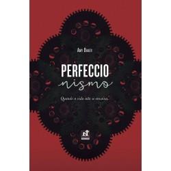 PERFECCIONISMO - QUANDO A VIDA NÃO SE ENCAIXA (Amy Baker)
