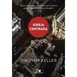 Igreja centrada (Timothy Keller)