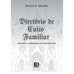 Diretório para o Culto Familiar (Ewerton Tokashiki)