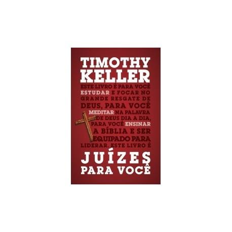 Juízes para você Série: a Palavra de Deus para você (TIMOTHY KELLER)