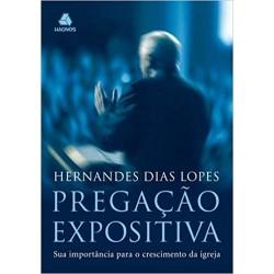 Pregação expositiva: Sua importância para o crescimento da Igreja (Hernandes Dias Lopes)