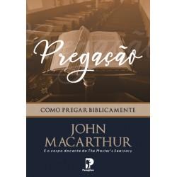Pregação: Como Pregar Biblicamente (John MacArthur)