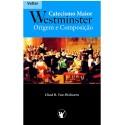 Catecismo Maior de Westminster sua origem e composição
