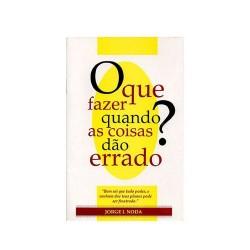 O QUE FAZER QUANDO AS COISAS DÃO ERRADO (Jorge Issao Noda)